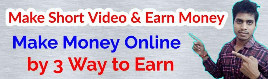 Make Money Online, make short video, online earn money, earning apps, Online Earn Money from Home without Investment #iLearnTech