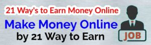 21 Ways to Earn Money Online for Students,Work at home jobs,work from home jobs near me,how to earn money online in hindi,