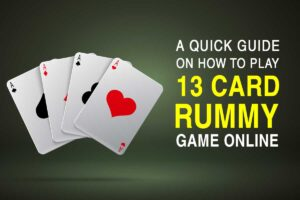 A Quick Guide on How to Play 13 Card Rummy Game Online