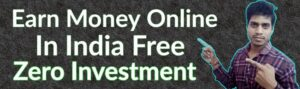 How to earn money online in india without investment